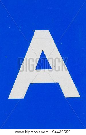 White Letter A From Traffic Road Sign