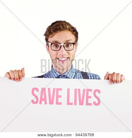 Geeky hipster showing a card against save lives