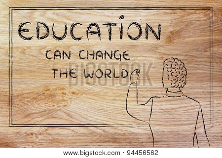 Teacher Writing On Blakboard: Education Can Change The World