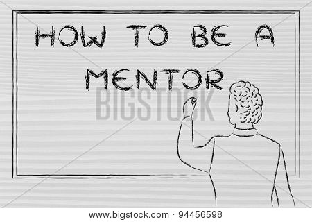 Teacher Writing On Blakboard: How To Be A Mentor