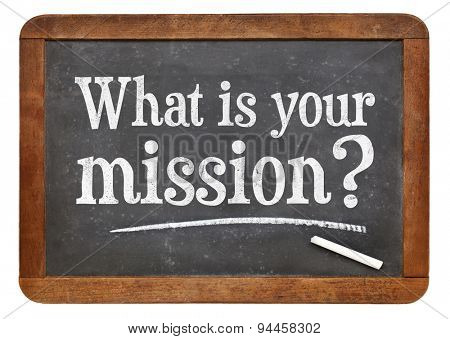 What is your mission? A question in white chalk  on a vintage slate blackboard