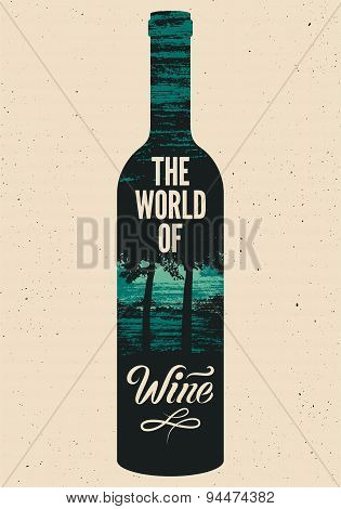 The world of wine. Typographic retro grunge wine poster. Vector illustration.