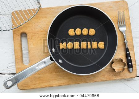 Letter Biscuits Word Good Morning And Cooking Equipments.