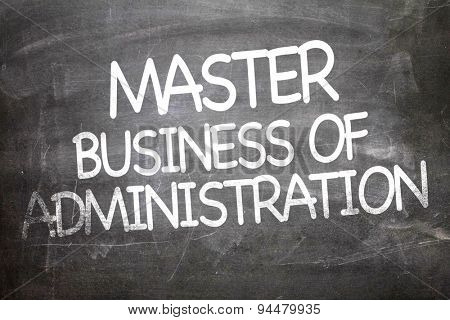 Master Business of Administration written on a chalkboard