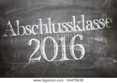 Class of 2016 (in German) written on a chalkboard