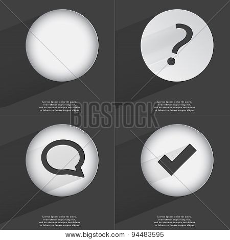 Question Mark, Chat Bubble, Tick Icon Sign. Set Of Buttons With A Flat Design. Vector