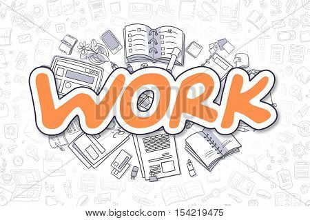 Work Doodle Illustration of Orange Text and Stationery Surrounded by Doodle Icons. Business Concept for Web Banners and Printed Materials.
