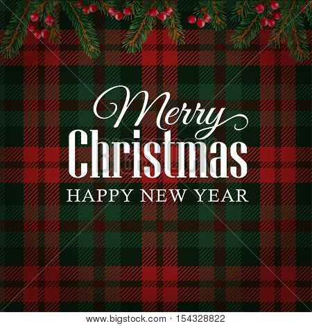 Merry Christmas greeting card invitation with Christmas tree branches and red berries border. White text over tartan checkered plaid vector illustration background.