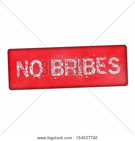 no bribes white wording on wood red background
