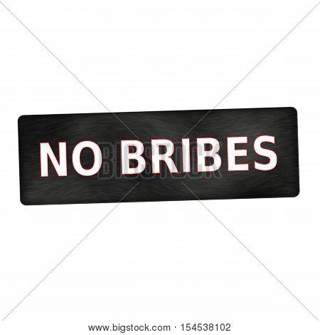 no bribes white wording on black wood background