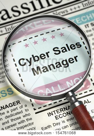 Cyber Sales Manager - Jobs in Newspaper. Illustration of Jobs of Cyber Sales Manager in Newspaper with Magnifying Glass. Job Search Concept. Selective focus. 3D.