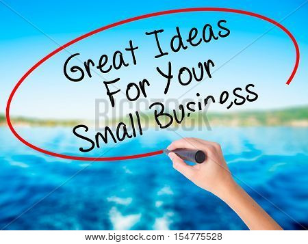 Woman Hand Writing Great Ideas For Your Small Business With A Marker Over Transparent Board