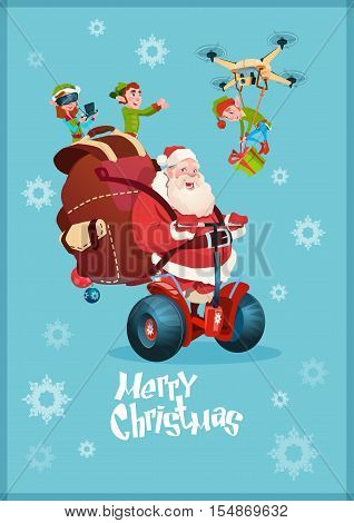 Santa Claus With Sack Ride Electric Segway Scooter, Elf Flying On Drone Present Delivery Christmas Holiday New Year Greeting Card Flat Vector Illustration