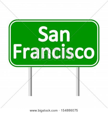 San Francisco green road sign isolated on white background