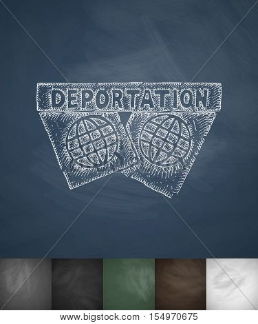 DEPORTATION icon. Hand drawn vector illustration. Chalkboard Design