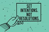 Text Sign Showing Set Intentions. Not Resolutions.. Conceptual Photo Positive Choices For New Start  poster
