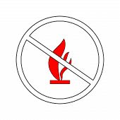 Do Not Kindle Fire. Red Sign Forewarn Of Danger. Symbol Danger Open Flame. Warning Restricted Igniti poster