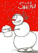 Let it snow! Snowman`s greetings