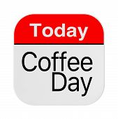 Today Is Coffee Day Icon On A White Background. 3d Rendering poster