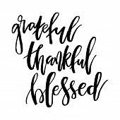 Grateful Thankful Blessed. Inspirational Handwritten Text Quote. Thanksgiving Day Lettering Posters, poster