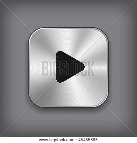 Play - Media Player Icon - Vector Metal App Button
