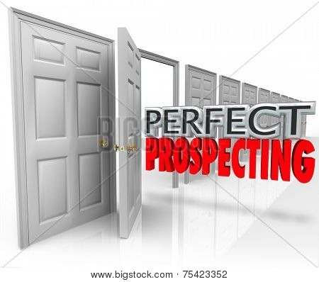 Perfect Prospecting 3d words in an open door to illustrate practicing sales techniques to sell to new customers or clients