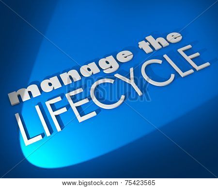 Manage the Lifecycle 3d words on blue background to illustrate need to oversee development and processing of sales leads, communication or assets