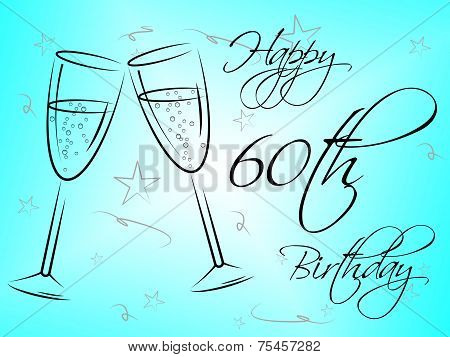 Happy Sixtieth Birthday Shows Congratulation Fun And Greetings