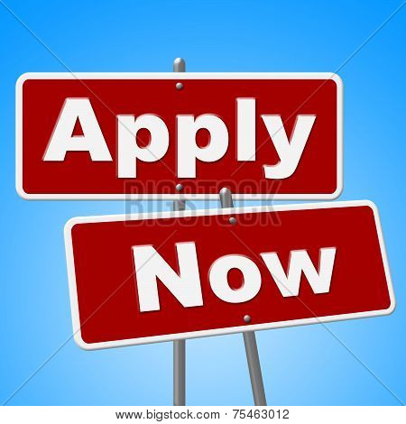 Apply Now Signs Represents At This Time And Application