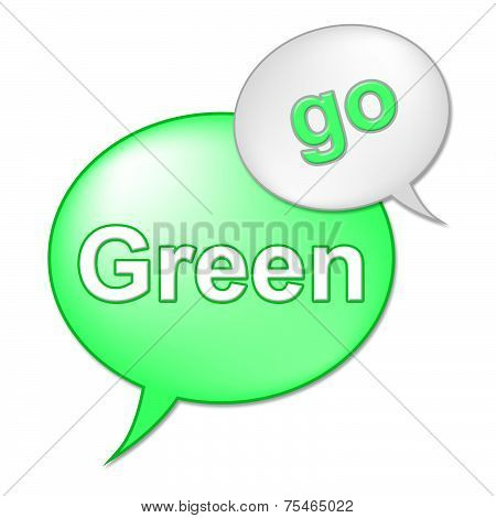 Go Green Message Indicates Eco Friendly And Conservation
