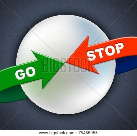 Go Stop Arrows Indicates Get Going And Control
