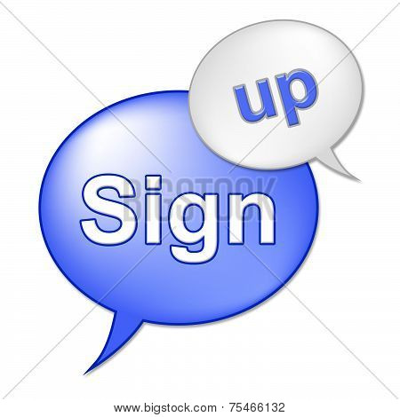 Sign Up Message Indicates Registering Subscribing And Admission