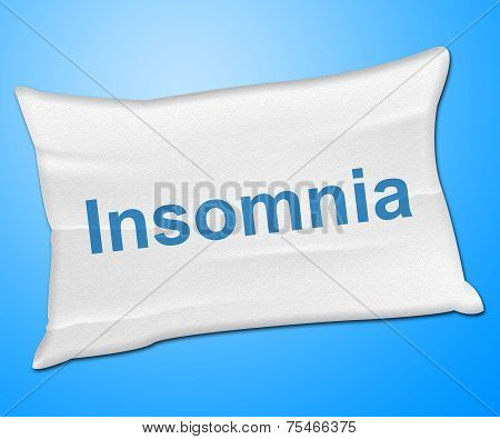 Insomnia Pillow Means Trouble Sleeping And Cushion