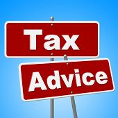stock photo of placard  - Tax Advice Signs Showing Placard Information And Message - JPG