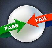 stock photo of passed out  - Pass Fail Arrows Meaning Approve Approval And Passing - JPG