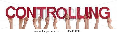 Many People Hands Holding Red Straight Word Controlling