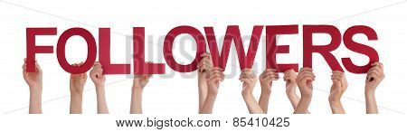 Many People Hands Holding Red Straight Word Followers