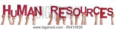 People Hands Holding Red Word Human Resources