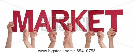 Many People Hands Holding Red Straight Word Market