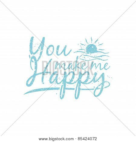 You Make Me Happy Illustration Typography