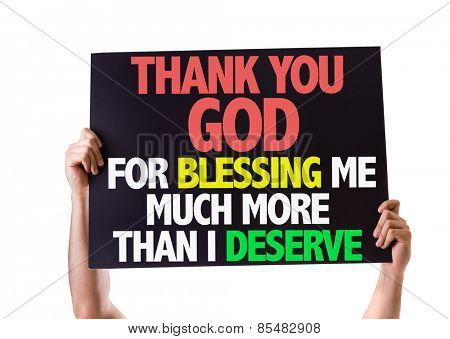 Thank You God For Blessing Me Much More Than I Deserve card isolated on white background