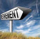 stock photo of retirement  - retirement ahead retire and pension fund or plan road sign  - JPG