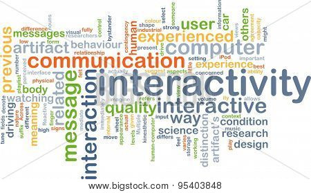 Background concept wordcloud illustration of interactivity