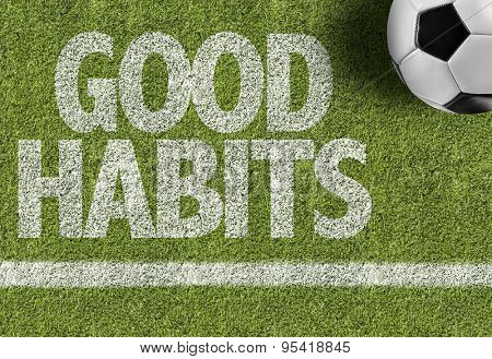 Soccer field with the text: Good Habits