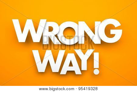 Wrong way - orange background