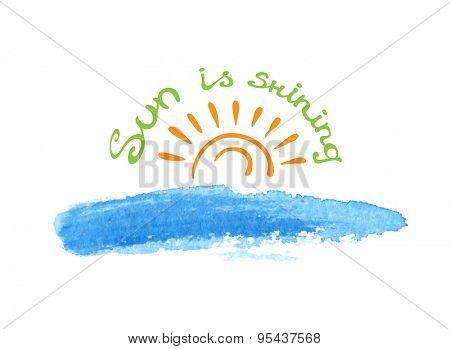 Lettering calligraphic phrase SUN IS SHINING, sun over the water, isolated on white