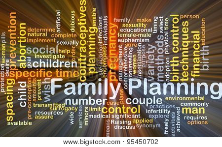 Background concept wordcloud illustration of family planning glowing light