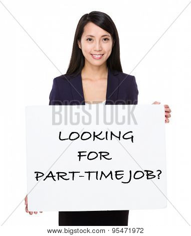 Asian businesswoman holding a poster showing with looking for part-time job phrases