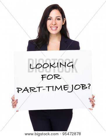 Beautiful businesswoman holding a board showing with looking for part-time job phrases