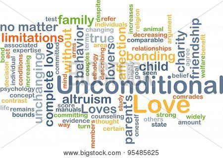 Background concept wordcloud illustration of unconditional love